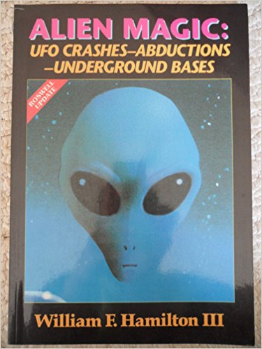 Alien Magic: UFO Crashes - Abductions - Underground Bases